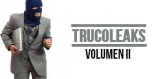 Trucoleaks Volumen II